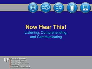 Now Hear This! Listening, Comprehending,  and Communicating