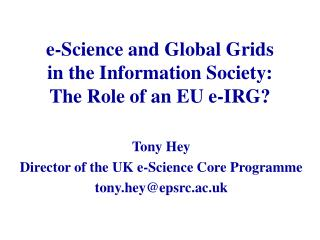 e-Science and Global Grids  in the Information Society: The Role of an EU e-IRG?