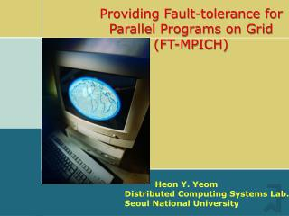 Providing Fault-tolerance for Parallel Programs on Grid (FT-MPICH)