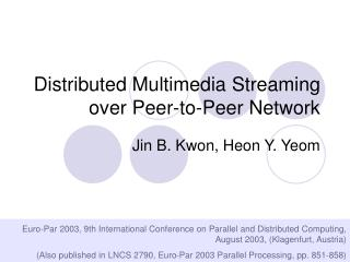 Distributed Multimedia Streaming over Peer-to-Peer Network