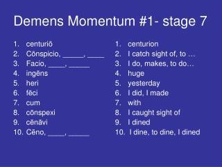 Demens Momentum #1- stage 7
