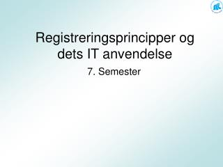 Registreringsprincipper og dets IT anvendelse