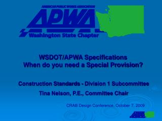 Construction Standards - Division 1 Subcommittee Tina Nelson, P.E., Committee Chair