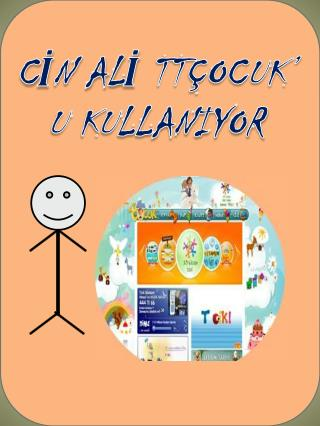 CİN ALİ TTÇOCUK' U KULLANIYOR