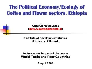 The Political Economy/Ecology of Coffee and Flower sectors, Ethiopia