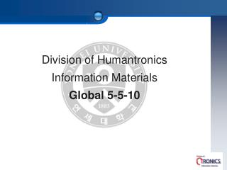 Division of Humantronics Information Materials Global 5-5-10
