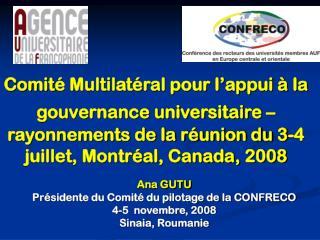 Ana GUTU Présidente du Comité du pilotage de la CONFRECO 4-5  novembre, 2008 Sinaia, Roumanie