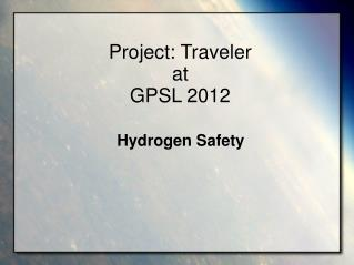 Project: Traveler at GPSL 2012