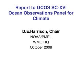 Report to GCOS SC-XVI Ocean Observations Panel for Climate