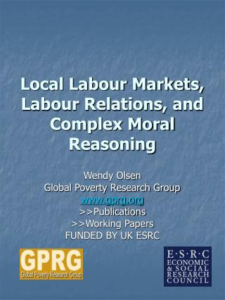 Local Labour Markets, Labour Relations, and Complex Moral Reasoning
