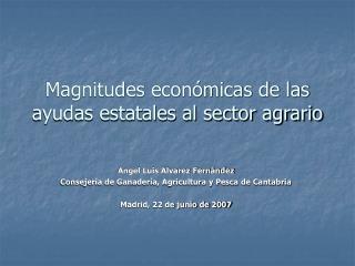 Magnitudes económicas de las ayudas estatales al sector agrario