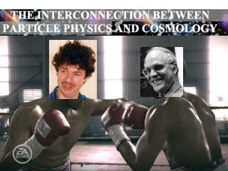Particle Physicists and Astrophysicists working together?