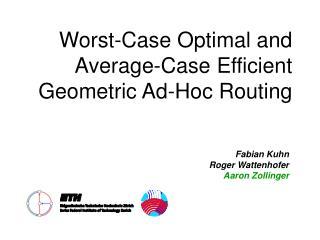 Worst-Case Optimal and   Average-Case Efficient  Geometric Ad-Hoc Routing