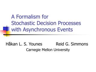A Formalism for Stochastic Decision Processes with Asynchronous Events