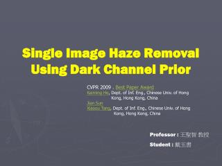 Single Image Haze Removal Using Dark Channel Prior