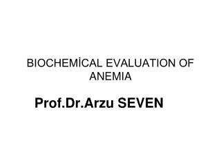 BIOCHEMİCAL EVALUATION OF ANEMIA