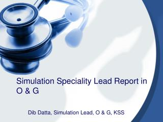 Simulation Speciality Lead Report in O & G