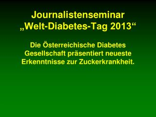 "Journalistenseminar ""Welt-Diabetes-Tag 2013"""