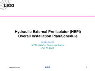 Hydraulic External Pre-Isolator (HEPI) Overall Installation Plan/Schedule
