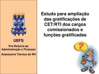 UEFS Pró-Reitoria de Administração e Finanças Assessoria Técnica de RH
