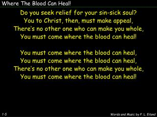 Where The Blood Can Heal!