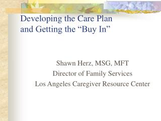 "Developing the Care Plan and Getting the ""Buy In"""