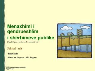 Menaxhimi i qëndrueshëm i shërbimeve publike (Kuadri ligjor, planfikimi dhe administrimi)