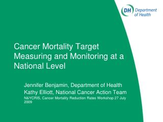 Cancer Mortality Target Measuring and Monitoring at a National Level