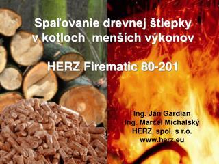 Spaľovanie drevnej štiepky   v kotloch  menších výkonov HERZ Firematic 80-201