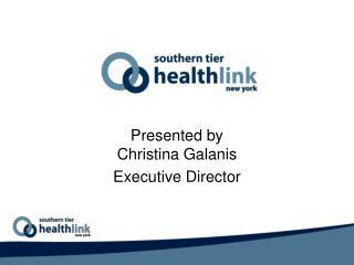 Presented by  Christina Galanis  Executive Director