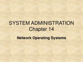 SYSTEM ADMINISTRATION Chapter 14