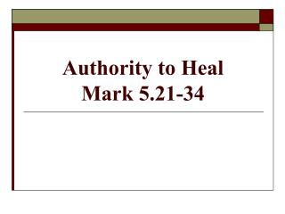 Authority to Heal Mark 5.21-34