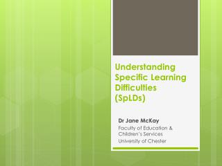 Understanding Specific Learning Difficulties  (SpLDs)