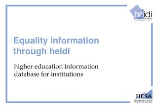 Equality information  through heidi