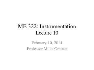 ME 322: Instrumentation Lecture 10