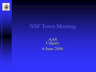 NSF Town Meeting