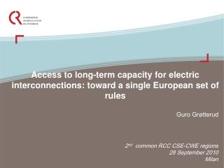 Access to long-term capacity for electric interconnections: toward a single European set of rules