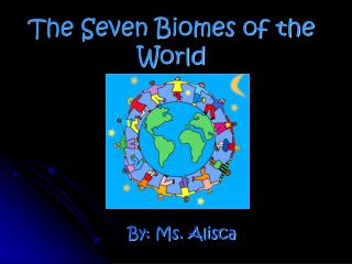 The Seven Biomes of the World