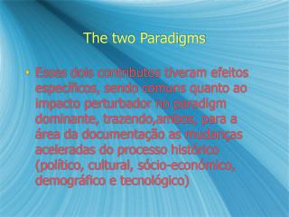 The two Paradigms