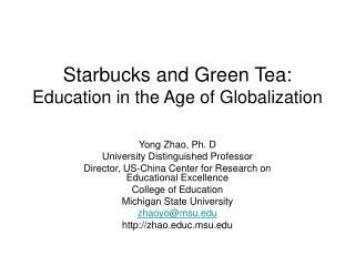 Starbucks and Green Tea:  Education in the Age of Globalization