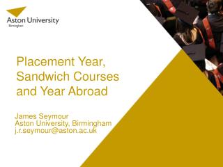 Placement Year, Sandwich Courses and Year Abroad