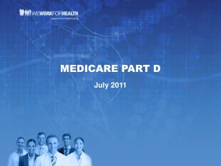 MEDICARE PART D July 2011