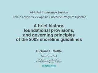 Richard L. Settle Foster PepperPLLC Professor of Law Emeritus Seattle University School of Law