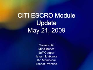 CITI ESCRO Module Update May 21, 2009