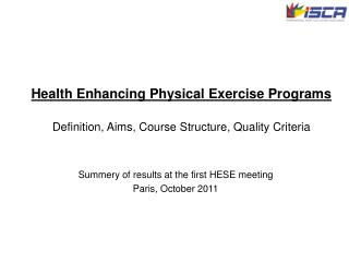 Health Enhancing Physical Exercise Programs Definition, Aims, Course Structure, Quality Criteria
