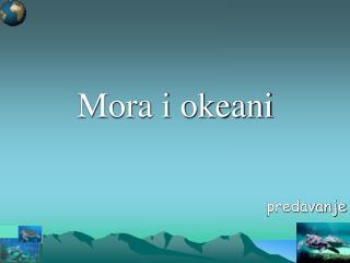 Mora i okeani
