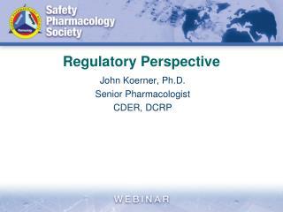 Regulatory Perspective