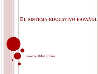 El  sistema educativo espa�ol