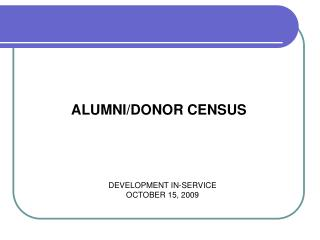 ALUMNI/DONOR CENSUS