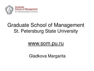 Graduate School of Management St. Petersburg State University som.pu.ru